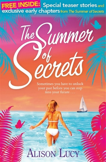 The Summer of Secrets - the early years ebook by Alison Lucy