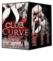 Club Curve: The Complete Collection ebook by Ellen Waite