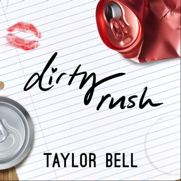 Dirty Rush audiobook by Taylor Bell