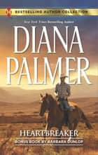 Heartbreaker - A 2-in-1 Collection ebook by Diana Palmer, Barbara Dunlop