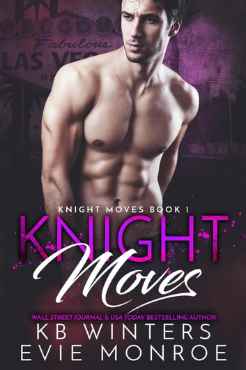 Knight Moves Book 1 - Knight Moves, #1 ebook by KB Winters,Evie Monroe