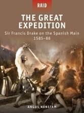 The Great Expedition - Sir Francis Drake on the Spanish Main 1585–86 ebook by Angus Konstam