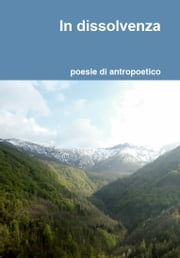 In dissolvenza ebook by Antropoetico