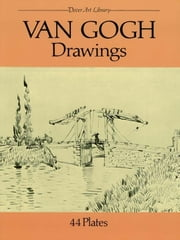 Van Gogh Drawings - 44 Plates ebook by Vincent Van Gogh