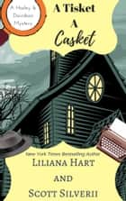 A Tisket A Casket (Book 2) ebook by Liliana Hart, Scott Silverii