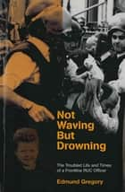 Not Waving But Drowning ebook by Edmund Gregory