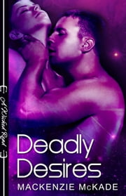 Deadly Desires ebook by Mackenzie McKade