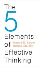 The 5 Elements of Effective Thinking ebook by Edward B. Burger, Michael Starbird