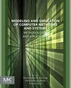 Modeling and Simulation of Computer Networks and Systems - Methodologies and Applications ebook by Mohammad S. Obaidat, Faouzi Zarai, Petros Nicopolitidis