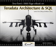 Tera-Tom's 1000 Page e-Book on Teradata Architecture and SQL ebook by Tom Coffing,William Coffing
