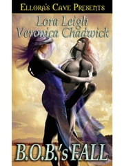 B.O.B.'s Fall ebook by Veronica Chadwick; Lora  Leigh
