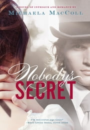 Nobody's Secret ebook by Michaela MacColl