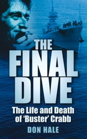 Final Dive - The Life and Death of Buster Crabb ebook by Don Hale