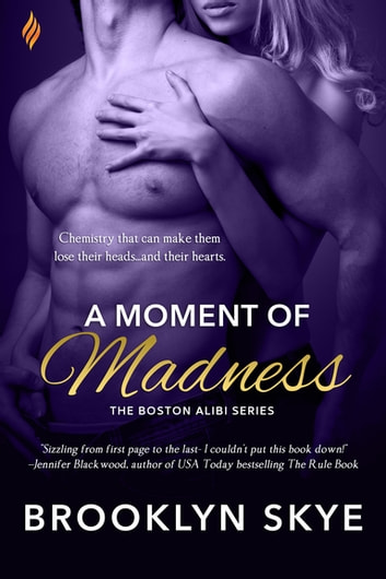 A Moment of Madness ebook by Brooklyn Skye