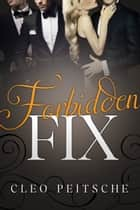 Fordidden Fix ebook by Cleo Peitsche
