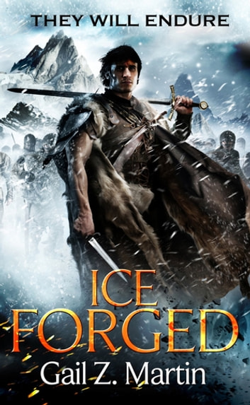 Ice Forged - Book 1 of the Ascendant Kingdoms Saga eBook by Gail Z. Martin