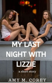 MY+LAST+NIGHT+WITH+LIZZIE:A+SHORT+STORY