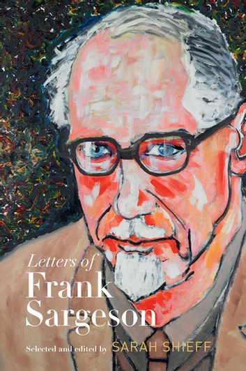 Letters of Frank Sargeson ebook by Sarah Shieff