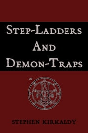 Step-Ladders And Demon-Traps ebook by Stephen Kirkaldy