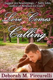 Love Comes Calling ebook by Deborah M. Piccurelli