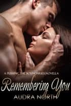 Remembering You ebook by Audra North