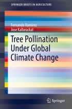 Tree Pollination Under Global Climate Change ebook by Fernando Ramírez, Jose Kallarackal