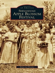 Shenandoah Apple Blossom Festival ebook by Helen Lee Fletcher