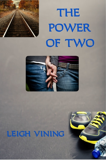 The Power of Two ebook by Leigh Vining