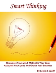 Smart Thinking, Volume 1 ebook by Leslie R. Wolff