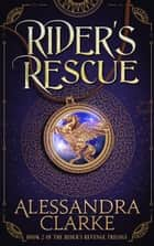 Rider's Rescue ebook by Alessandra Clarke
