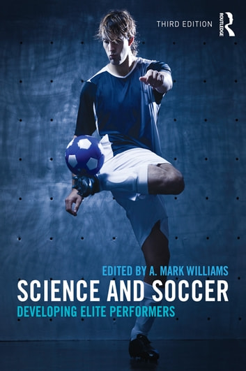 Science and Soccer - Developing Elite Performers ebook by
