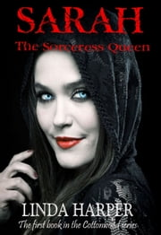 Sarah the Sorceress Queen - First book in the Cottonwood Series ebook by Linda Harper