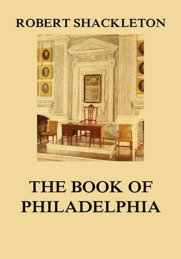 The Book of Philadelphia ebook by Robert Shackleton