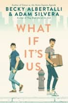 What If It's Us ebook by Becky Albertalli, Adam Silvera