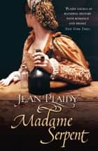 Madame Serpent - (Medici Trilogy) ebook by Jean Plaidy
