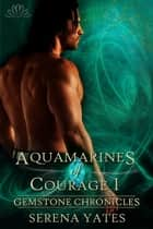 Aquamarines of Courage 1 - Saving N'Tyre ebook by Serena Yates