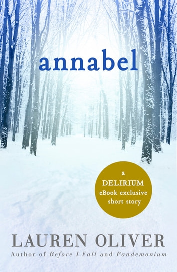 Annabel: A Delirium Short Story ebook by Lauren Oliver