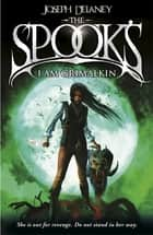 Spook's: I Am Grimalkin - Book 9 ebook by Joseph Delaney