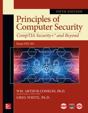 Principles of Computer Security: CompTIA Security+ and Beyond, Fifth Edition ebook by Wm. Arthur Conklin, Greg White, Chuck Cothren,...