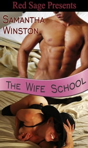 The Wife School ebook by Winston, Samantha