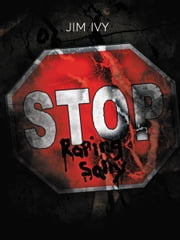Stop Raping Sally ebook by Jim Ivy