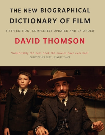 The New Biographical Dictionary Of Film 5Th Ed ebook by David Thomson