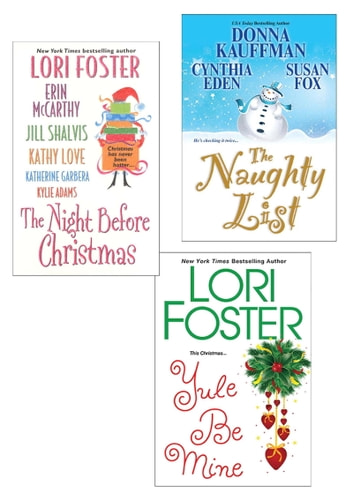 The Naughty List Bundle with The Night Before Christmas & Yule Be Mine ebook by Donna Kauffman,Cynthia Eden,Lori Foster,Erin McCarthy,Jill Shalvis
