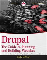 Drupal - The Guide to Planning and Building Websites ebook by Cindy McCourt