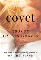 Covet ebook by Tracey Garvis Graves