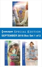 Harlequin Special Edition September 2018 - Box Set 1 of 2 - The Little Maverick Matchmaker\Falling for the Wrong Brother\How to Be a Blissful Bride ebook by Stella Bagwell, Michelle Major, Stacy Connelly