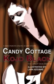 Candy Cottage ebook by Lara Addams,Kojo Black