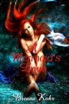 A Mermaid's Love ebook by Breana Kohr