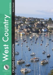 West Country Cruising Companion (8th edition): A Yachtsman's Pilot and Cruising Guide to Ports and Harbours from Portland Bill to Padstow, including the Isles of Scilly ebook by Mark Fishwick
