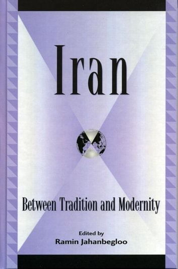 Iran - Between Tradition and Modernity ebook by